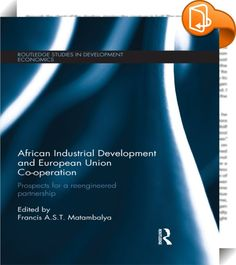 African Industrial Development and European Union Co-operation    ::  <P>Of the 54African states, only South Africa is categorised by the United Nations Industrial Development Organization (UNIDO) amongst industrialised countries. The economic activities in Africa are still dominated by the production and trade of agricultural and mineral commodities. This situation is in spite of the longstanding Africa--European Union (EU) co-operation, which intends, among other things, to support A...
