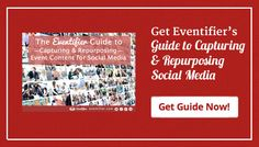 Eventifier Guide to Capturing and Repurposing Event Content for Social Media