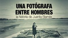 Una fotógrafa entre hombres la historia de Juanita Biarnés