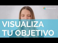 Visualización Conseguir Metas - Efectiva 100% - YouTube
