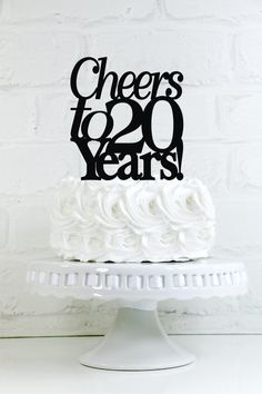 Cheers to 20 Years 20th Anniversary or Birthday Cake Topper or Sign