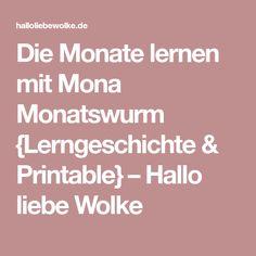 Die Monate lernen mit Mona Monatswurm {Lerngeschichte & Printable} – Hallo liebe Wolke