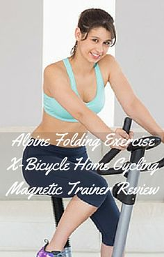 An indepth Alpine Folding Exercise X-Bicycle Home Cycling Magnetic Trainer Review explains how this bike really measures up for getting fit in the home Folding Exercise Bike, Exercise Bike Reviews, Spin Bikes, Cycling, Bicycle, Workout, Bra, Fitness, Fashion