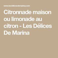 Citronnade maison ou limonade au citron - Les Délices De Marina