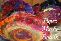 Paper mache bowls for mother's day (happy hooligans)