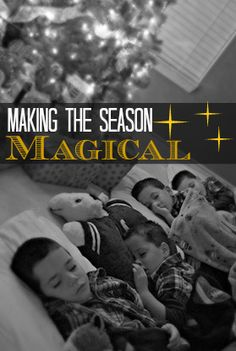 Great ideas for keeping the magic alive at Christmas and soaking up the season