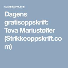 Dagens gratisoppskrift: Tova Mariustøfler (Strikkeoppskrift.com)