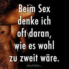Beim Sex denke ich oft daran, wie es wohl zu zweit wäre.