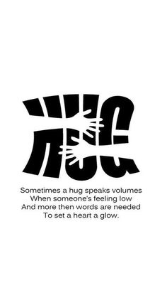 Some days all we need is a hug!!! Hug someone today!!