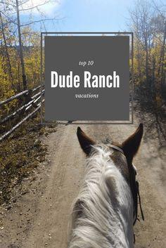 Top 10 Dude Ranch Vacations