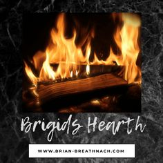 Brigid and the Hearth of the Home Angels In Heaven, Hearth, Burns, Prayers, Relationship, Blog, Life, Log Burner, Home
