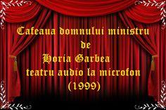 Cafeaua domnului ministru de Horia Garbea  teatru audio la microfon comedie (1999)