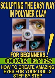 SCULPTING THE EASY WAY IN POLYMER CLAY FOR BEGINNERS 3: How to create amazing EYES for OOAK Dolls eBook: Esmeralda Gonzalez: Amazon.co.uk: Books