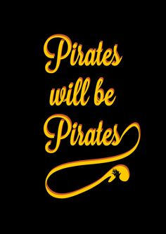 Ok, so this is really about PirateBay...but it's kinda like my life motto!