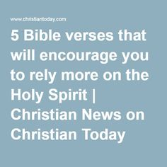 5 Bible verses that will encourage you to rely more on the Holy Spirit | Christian News on Christian Today