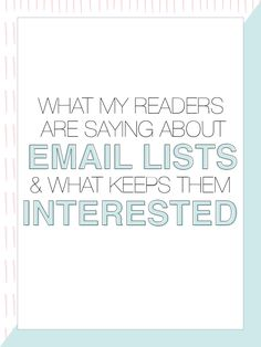 """Super honest post from Alisha -- loving how this can help us transform our own lists! Check out """"What My Readers Are Saying About Email Lists & What Keeps Them Interested"""""""