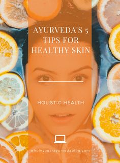 Ayurveda's 5 Tips for Healthy Skin holistic health, holistic healing, ayurveda, Holistic Healing, Holistic Remedies, Health Remedies, Natural Remedies, Ayurvedic Healing, Holistic Nutrition, Health And Wellness, Health Tips, Wellness Tips