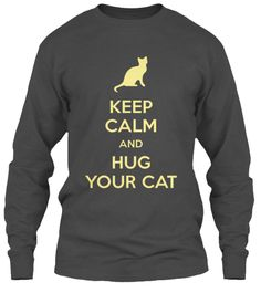 Keep Calm And Hug Your Cat Charcoal Long Sleeve T-Shirt Front