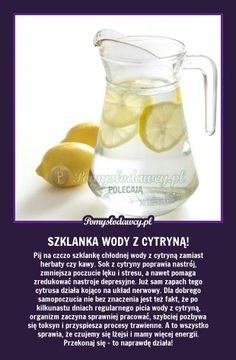 Pomysłodawcy.pl - serwis bardziej kreatywny - PORANNY DRINK - PIJ I ŻYJ! WYPRÓBUJ! Slow Food, Natural Cosmetics, Health Advice, Natural Medicine, Detox Drinks, Good Advice, Healthy Tips, Good To Know, Natural Remedies