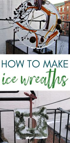 Easy to make ice wreaths make any view pretty and festive, even a fire escape!
