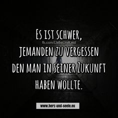Es ist schwer… - New Ideas - Romantic words - New Quotes, Bible Quotes, Quotes To Live By, Motivational Quotes, Funny Quotes, Inspirational Quotes, Romantic Words, Romantic Love Quotes, German Quotes