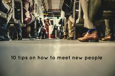 10 tips on how to meet new people