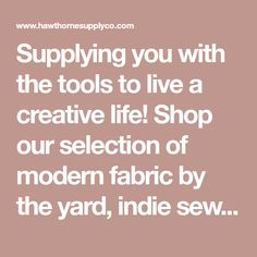 Supplying you with the tools to live a creative life! Shop our selection of modern fabric by the yard, indie sewing patterns, thread, and wallpaper. T Shirt Sewing Pattern, Bag Patterns To Sew, Dress Sewing Patterns, Colette Patterns, Grey Wallpaper, Iphone Wallpaper, Fabulous Fabrics, Indie