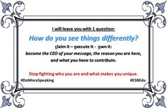 Become the CEO of your message: claim it, execute on it, own it. #DoMoreSpeaking