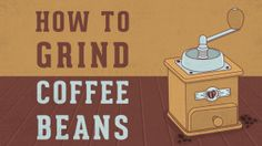 How to Grind Coffee Beans Great Coffee, Hot Coffee, Tonka Bohne, Coffee Facts, Coffee Beans, Brewing, Canning, How To Make, Grinding Coffee Beans