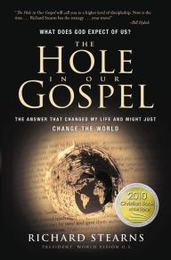 """What does Jesus expect from us?  How can we more fully live the gospel? In The Hole in Our Gospel, Stearns explores Jesus' call to love our neighbors and challenges the reader to help the poorest of the poor.  He tells powerful stories about the half of the world who can't find work, feed their families, or secure adequate housing.  """"Let my heart be broken by those things that break the heart of God"""""""