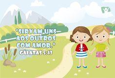 Versinho pras crianças decorarem <3 Gálatas 5:13