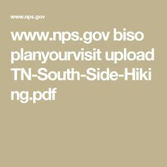 www.nps.gov biso planyourvisit upload TN-South-Side-Hiking.pdf