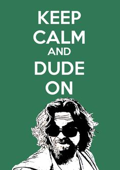 the Dude we trust. In the Dude we trust. Big Lebowski Quotes, The Big Lebowski, Dudeism, Big Screen Tv, Jeff Bridges, Film Serie, Life Goes On, Funny People, Vintage Posters
