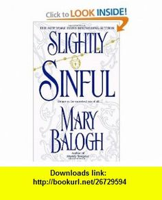 Slightly Sinful (9780440236603) Mary Balogh , ISBN-10: 0440236606  , ISBN-13: 978-0440236603 ,  , tutorials , pdf , ebook , torrent , downloads , rapidshare , filesonic , hotfile , megaupload , fileserve
