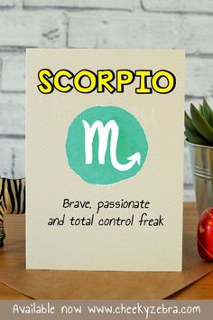 Funny Scorpio birthday card Blank inside Slightly bigger than Printed on textured cream card with matching kraft envelope Best Friend Birthday Cards, Best Friend Cards, Happy Birthday Quotes, Funny Birthday Cards, Scorpio Birthday, Leo Birthday, Sister Birthday, Scorpio Horoscope, Horoscopes