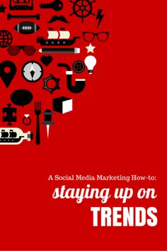 Social Media Marketing: Staying Up on Trends