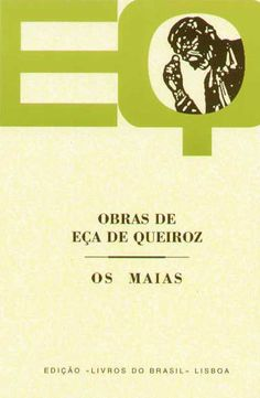 Eça de Queiroz , Os Maias - 1888. Our hero Carlos Maia, heir to one of the greatest fortunes in Portugal, is rich, handsome, generous and intelligent. However, Carlos is also a bit of a dilettante, spending more and more time riding his splendid horses or visiting the theater, having affairs or reading novels. Carlos however is set on a dead reckoning course with fate—with the love of his life and with a terrible, terrible secret...