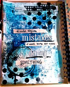 Making Mistakes.I feel like I've been making a lot of mistakes lately with my businesses and my life and it's been making me feel bad.  After reading this quote though, I realize now that these mistakes are made only because I've taken action.  And those actions taken are the seeds for something greater in my future.