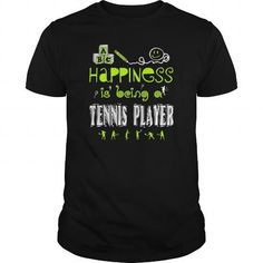 Happiness is being a Tennis Player T-Shirts, Hoodies, Sweatshirts, Tee Shirts (24$ ==► Shopping Now!)