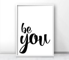 Instant download inspirational wall art print, simple black and white typography art with words Be You for your office or home decor. ------------------------------------------------------- ♡ INSTANT DOWNLOAD FEATURES: ------------------------------------------------------- - High resolution (300 dpi) PDF & JPG files in 8x10 size - High resolution (300 dpi) PDF & JPG files in 11x14 size - High resolution (300 dpi) PDF file in A3 size  I offer size customization for free, just contact me…