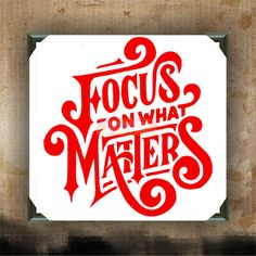 "Focus on what Matters | decorated canvas | wall hanging | wall decor | inspirational quote on canvas | 12"" x 12"""