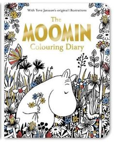 The Moomin Colouring Diary (Onbekende bindwijze). Colour your way through the year with this stunning, diary edition of the bestselling The Moomin. Adult Coloring, Coloring Books, Coloring Pages, Colouring, Tove Jansson, Illustrator, Concertina Book, Kids Book Series, Hans Christian