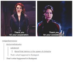 Proof that Katniss is the spawn of Clintasha. That's what happened in Budapest.