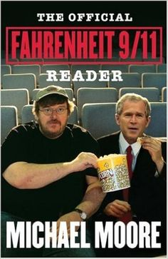 The Official Fahrenheit 9/11 Reader: Michael Moore: 9780743272926: Amazon.com: Books