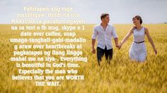 Everything is beautiful in God's time. Especially the man who believes that you are WORTH THE WAIT.