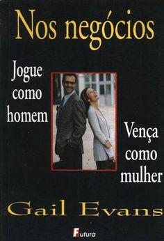 Livro Nos Negócios Jogue Como Homem Vença Como Mulher - ISBN 8574130729