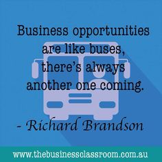 There is always another business opportunity waiting for you.