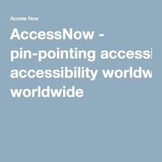 AccessNow - pin-pointing accessibility worldwide