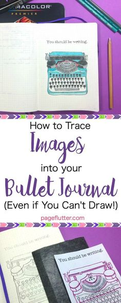 Creative Illustration: How to Trace Images into your Bullet Journal even if you can't draw. Bujo illustration anyone can master. Pretty planner ideas.