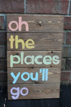 """Wooden Sign- Pallet Art: """"Oh the places you'll go"""" on Etsy, $30.00"""